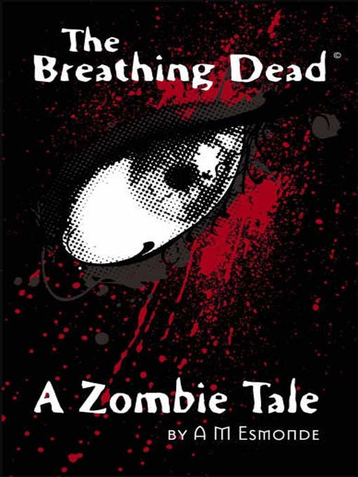 Title details for The Breathing Dead by A. M. Esmonde - Available