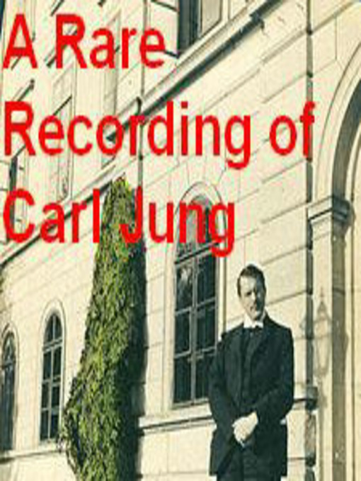 Title details for A Rare Recording of Carl Jung by Carl Jung - Wait list