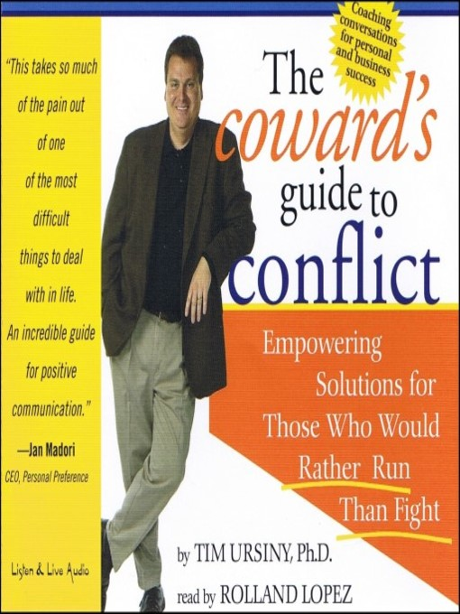 Title details for The Coward's Guide to Conflict by Tim Ursiny - Available