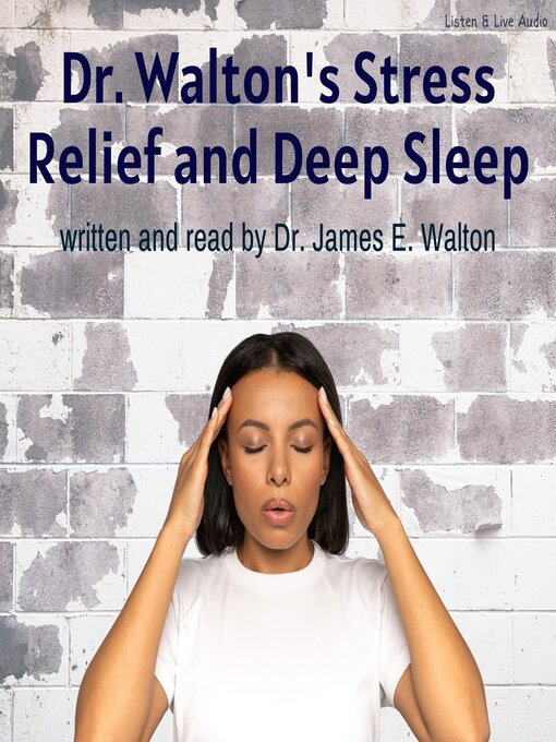 Title details for Dr. Walton's Stress Relief and Deep Sleep by Dr. James E. Walton - Available