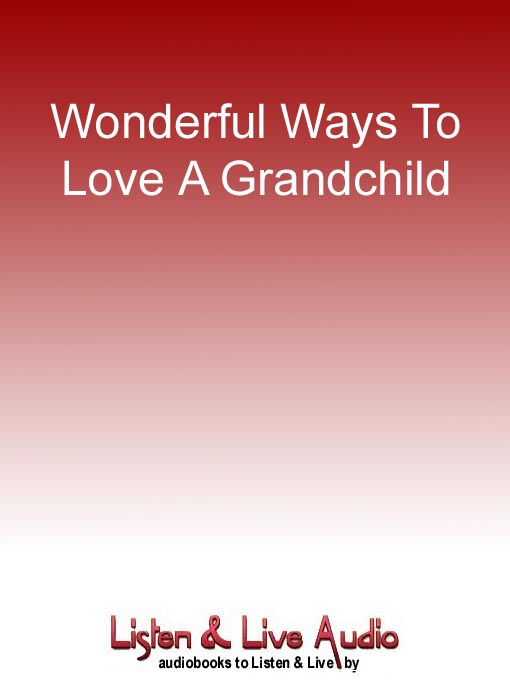 Title details for Wonderful Ways To Love A Grandchild by Judy Ford - Available