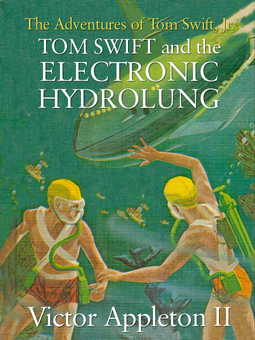 Title details for Tom Swift and the Electronic Hydrolung by Victor Appleton II - Available