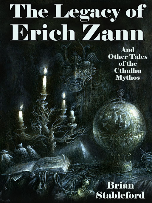 Title details for The Legacy of Erich Zann and Other Tales of the Cthulhu Mythos by Brian Stableford - Available