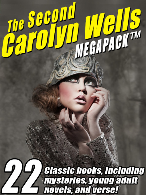 Title details for The Second Carolyn Wells Megapack by Carolyn Wells - Available