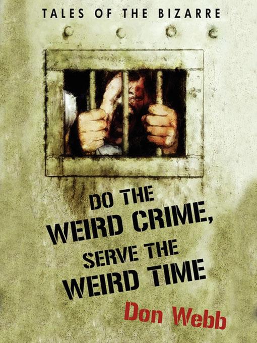 Cover image for Do the Weird Crime, Serve the Weird Time