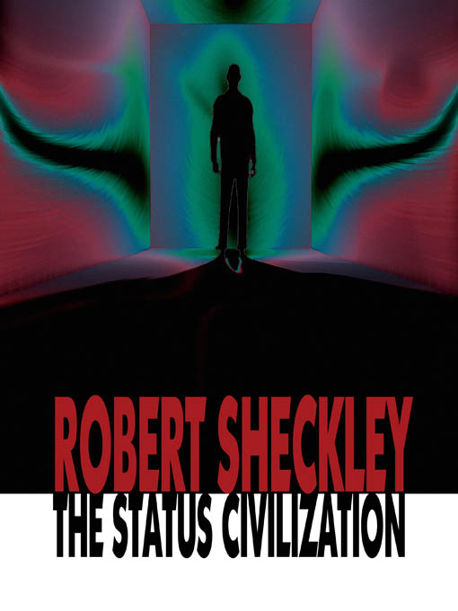 Title details for The Status Civilization by Robert Sheckley - Available