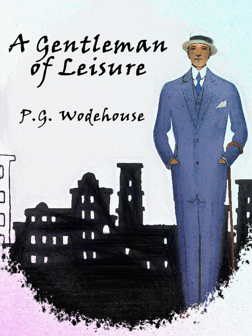 Title details for A Gentleman of Leisure by P.G. Wodehouse - Wait list