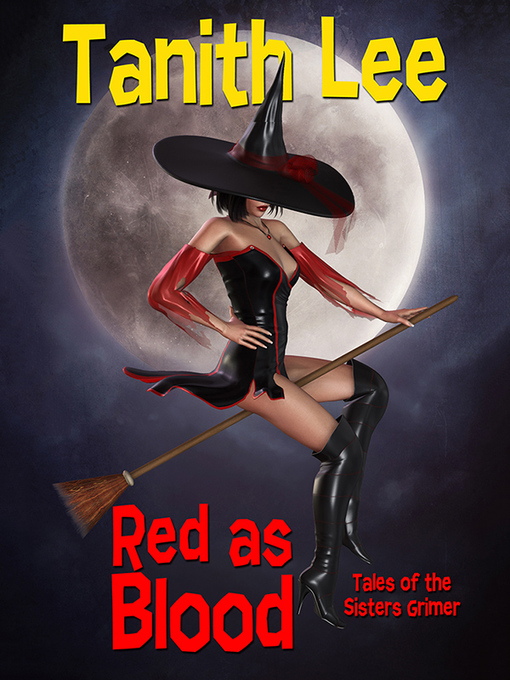 Title details for Red as Blood, or Tales from the Sisters Grimmer by Tanith Lee - Available