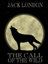 Title details for The Call of the Wild by Jack London - Available