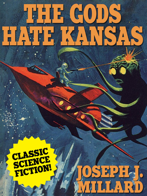 Title details for The Gods Hate Kansas by Joseph J. Millard - Wait list