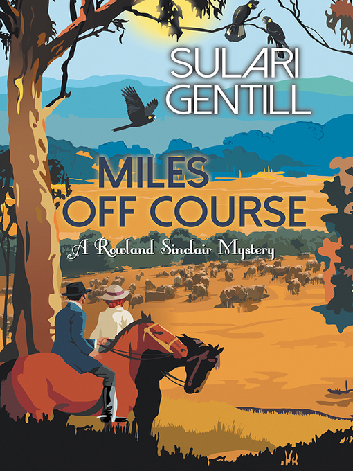 Title details for Miles Off Course by Sulari Gentill - Available