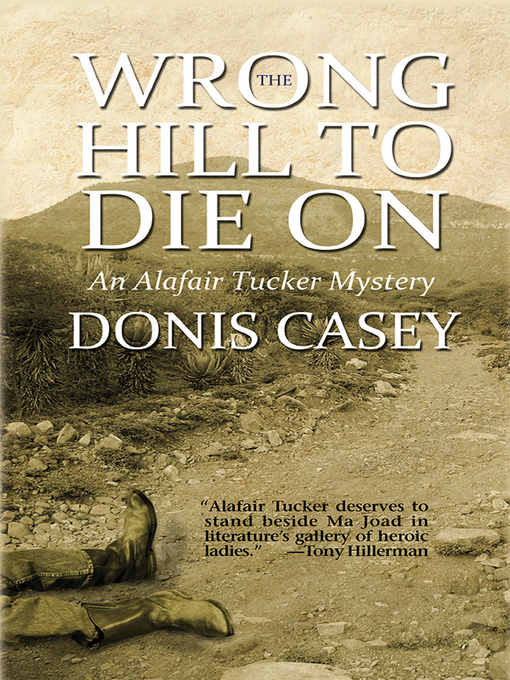 Title details for The Wrong Hill to Die On by Donis Casey - Available