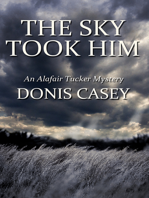 Title details for The Sky Took Him by Donis Casey - Available