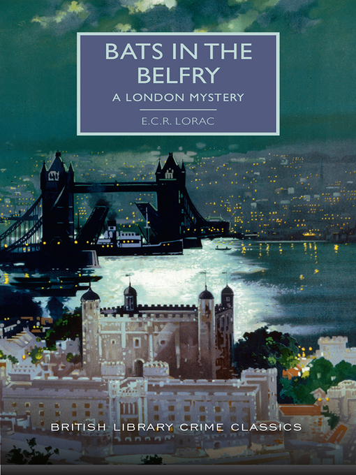 Title details for Bats in the Belfry by E.C.R. Lorac - Available