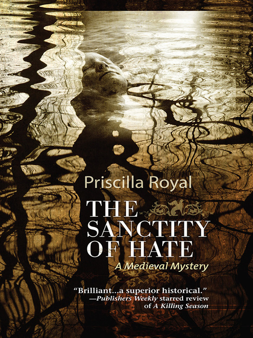 Title details for The Sanctity of Hate by Priscilla Royal - Available
