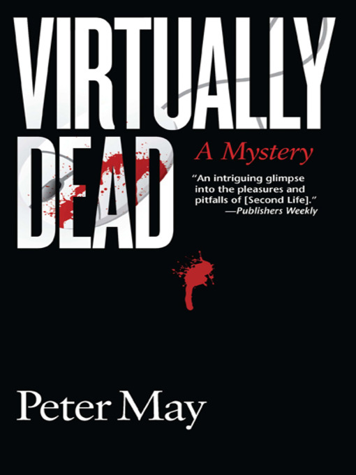 Title details for Virtually Dead by Peter May - Wait list