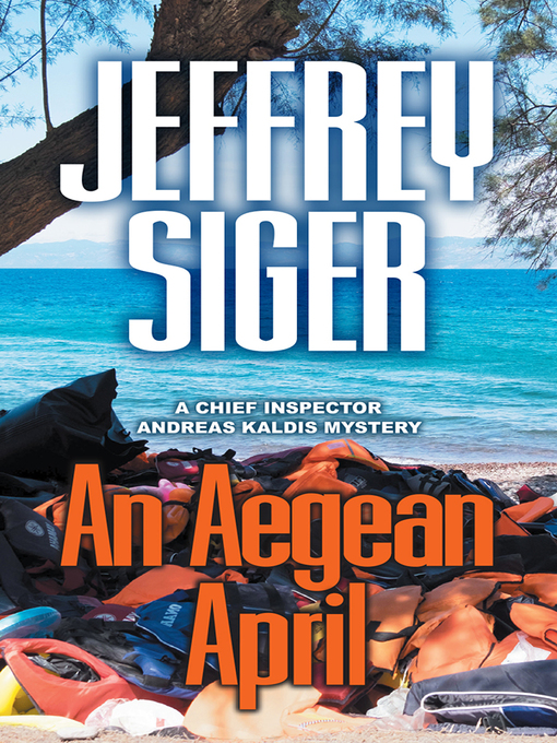 Title details for An Aegean April by Jeffrey Siger - Available