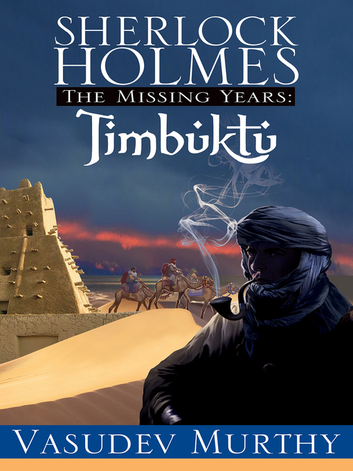 Title details for Sherlock Holmes Missing Years by Vasudev Murthy - Available