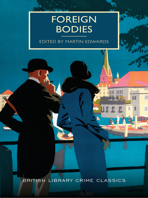Title details for Foreign Bodies by Martin Edwards - Available