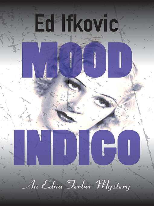 Title details for Mood Indigo by Ed Ifkovic - Available