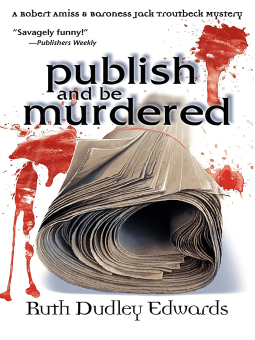 Title details for Publish and be Murdered by Ruth Dudley Edwards - Wait list