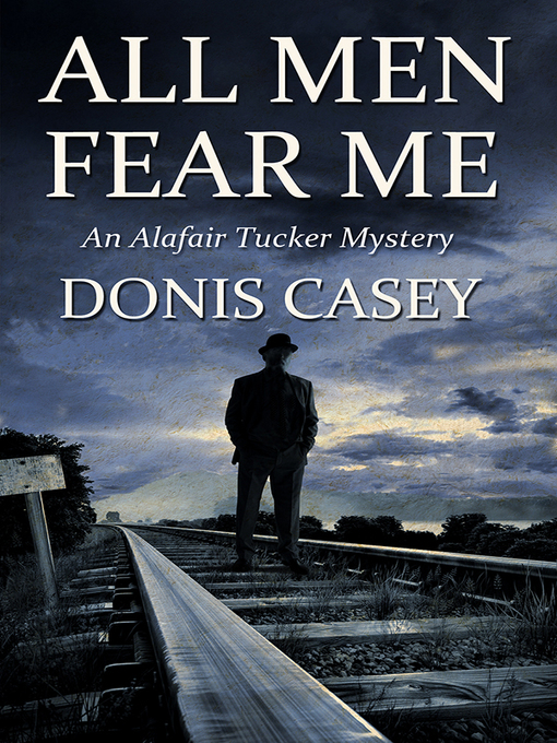Title details for All Men Fear Me by Donis Casey - Wait list