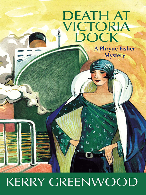 Title details for Death at Victoria Dock by Kerry Greenwood - Available