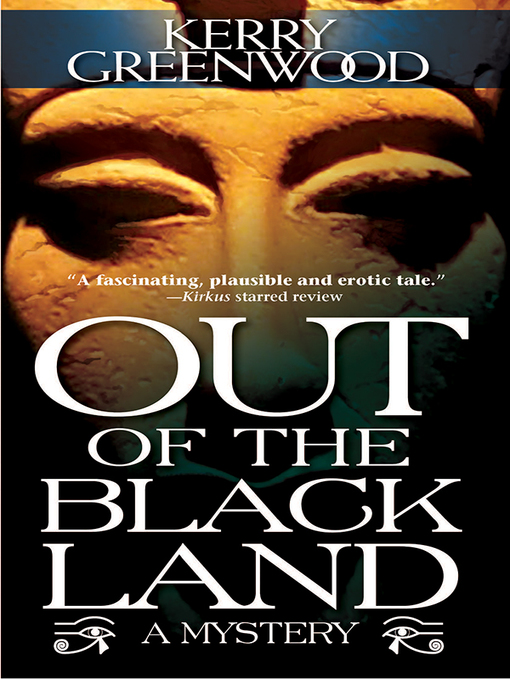 Title details for Out of the Black Land by Kerry Greenwood - Available