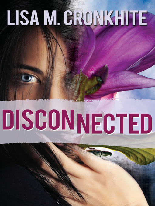 Title details for Disconnected by Lisa M. Cronkhite - Available