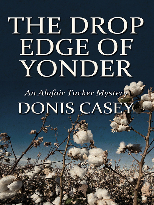 Title details for The Drop Edge of Yonder by Donis Casey - Wait list