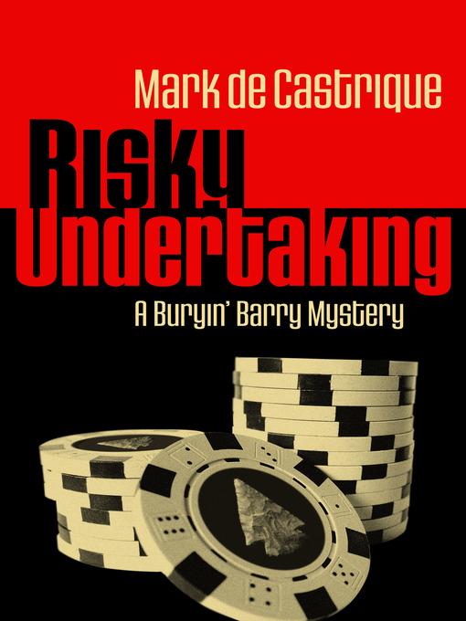 Title details for Risky Undertaking by Mark de Castrique - Available