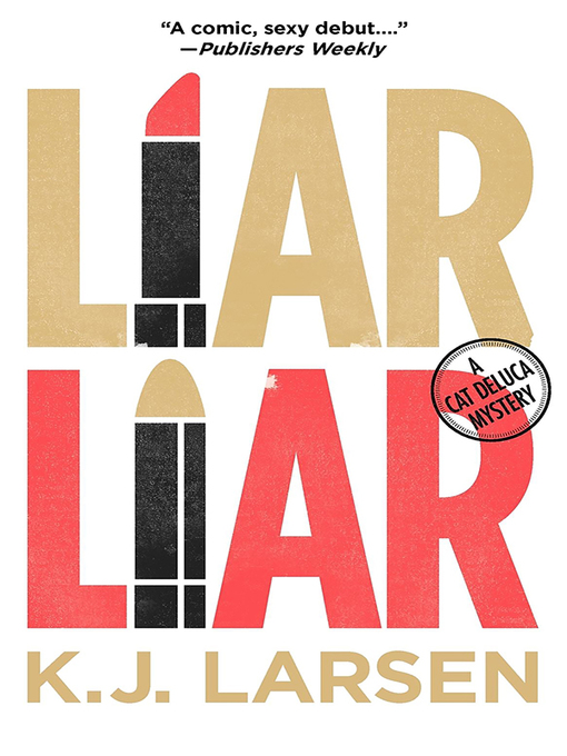Title details for Liar, Liar by K. J. Larsen - Available