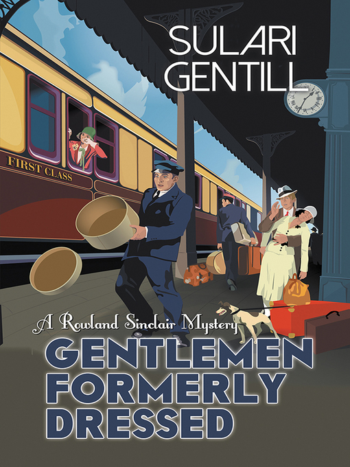 Title details for Gentlemen Formerly Dressed by Sulari Gentill - Available