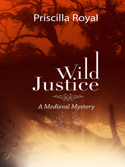 Title details for Wild Justice by Priscilla Royal - Available