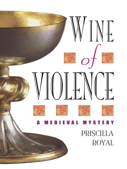 Title details for Wine of Violence by Priscilla Royal - Available