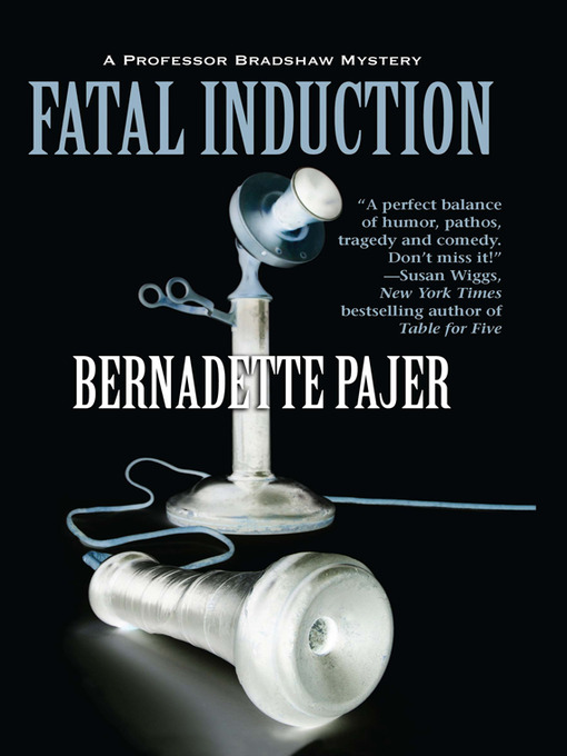 Title details for Fatal Induction by Bernadette Pajer - Available