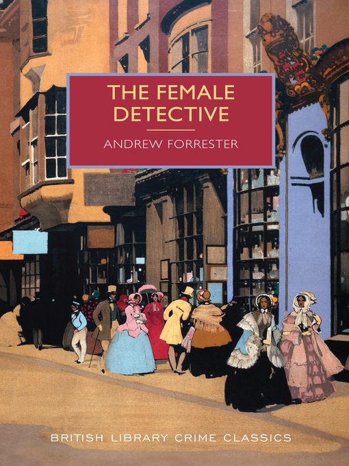 Title details for The Female Detective by Andrew Forrester - Available