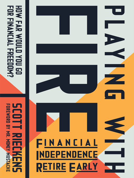 Title details for Playing with FIRE (Financial Independence Retire Early) by Scott Rieckens - Wait list