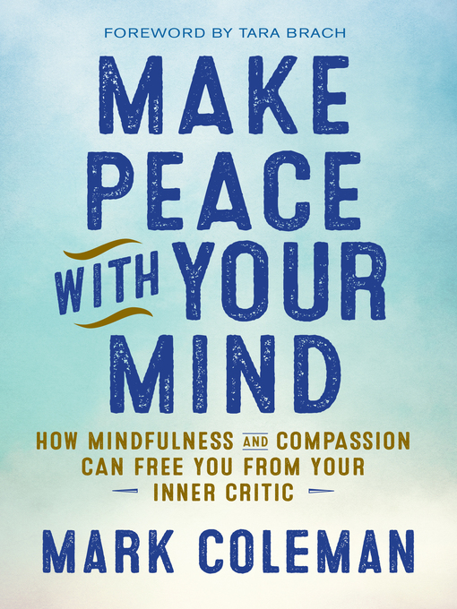 Title details for Make Peace with Your Mind by Mark Coleman - Available