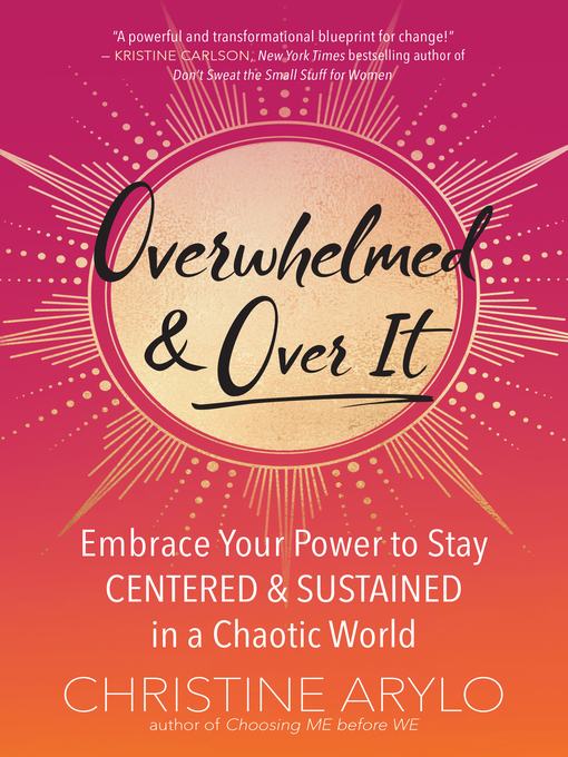 Title details for Overwhelmed and Over It by Christine Arylo - Available