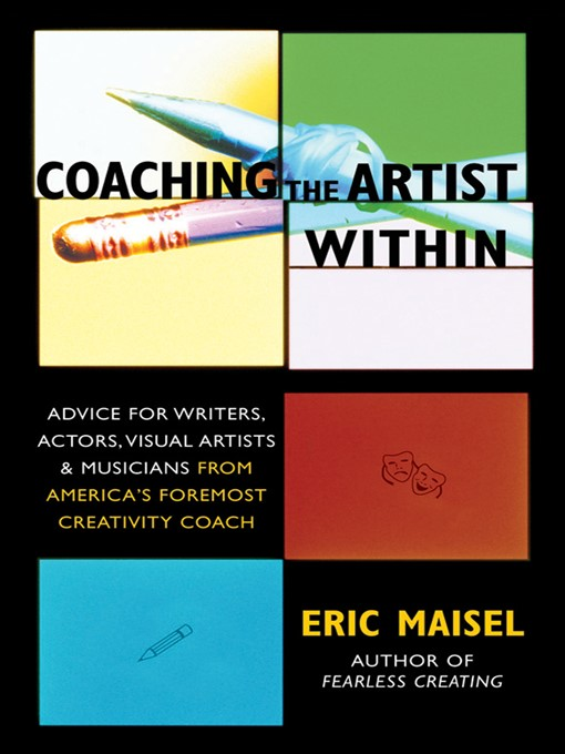 Title details for Coaching the Artist Within by Eric Maisel - Wait list