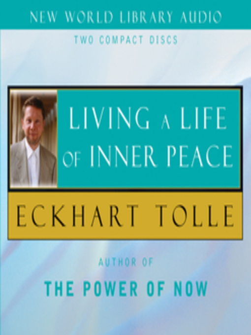 Title details for Living A Life of Inner Peace by Eckhart Tolle - Available