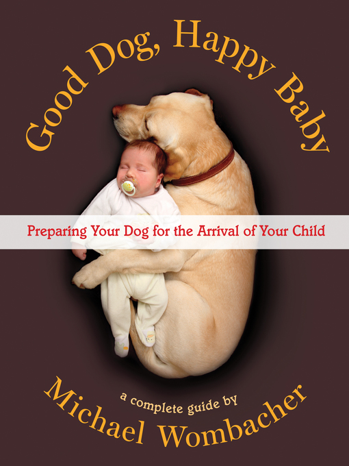 Title details for Good Dog, Happy Baby by Michael Wombacher - Available
