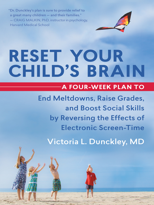 Title details for Reset Your Child's Brain by Victoria L. Dunckley, Md - Wait list