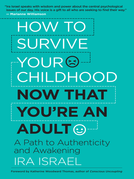 Title details for How to Survive Your Childhood Now That You're an Adult by Ira Israel - Available