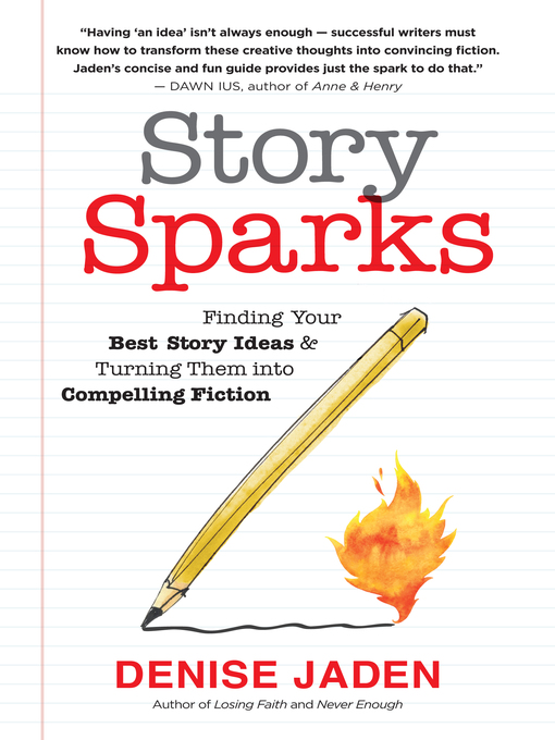 Title details for Story Sparks by Denise Jaden - Available