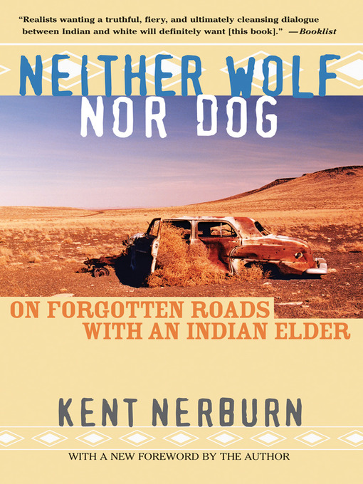 Title details for Neither Wolf nor Dog by Kent Nerburn - Wait list