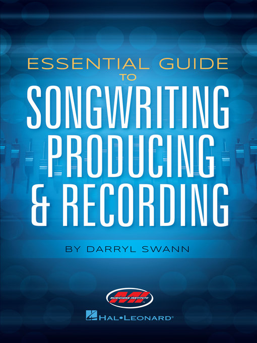 Title details for Essential Guide to Songwriting, Producing & Recording by Darryl Swann - Available