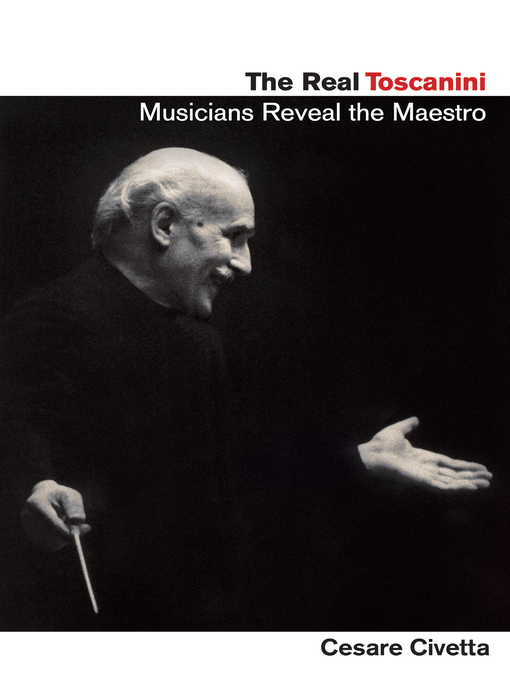Title details for The Real Toscanini by Cesare Civetta - Available