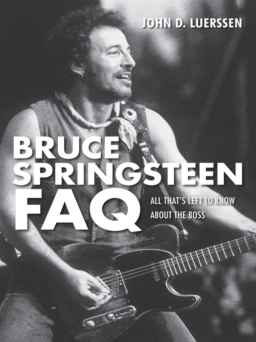 Title details for Bruce Springsteen FAQ by John D. Luerssen - Available